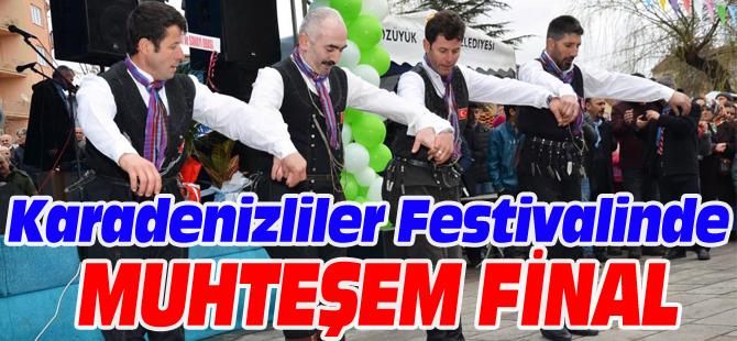 KARADENİZLİLER FESTİVALİNDE MUHTEŞEM FİNAL
