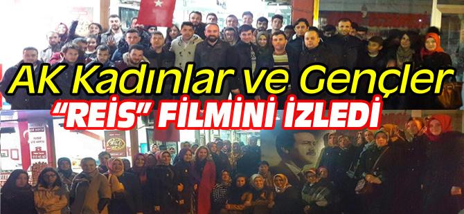 """AK KADINLAR VE GENÇLER """"REİS"""" FİLMİNİ İZLEDİ"""