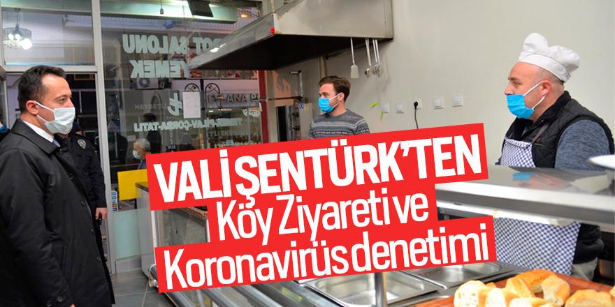 Vali Şentürk'ten köy ziyareti ve koronavirüs denetimi