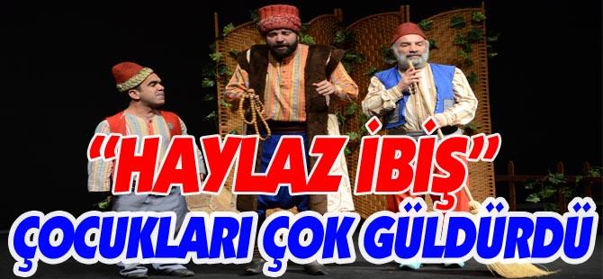"""""""HAYLAZ İBİŞ"""" ÇOCUKLARI ÇOK GÜLDÜRDÜ"""