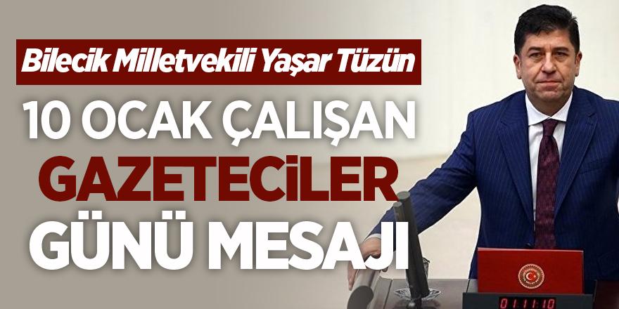 Bilecik Mv. Yaşar Tüzün'den 10 ocak çalışan gazeteciler günü mesajı